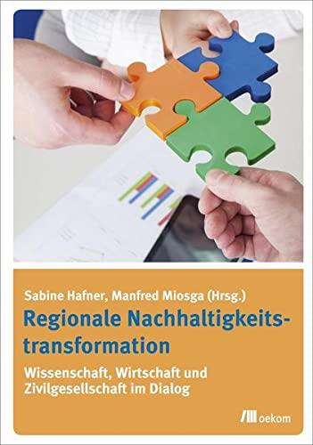 9783865817235: Regionale Nachhaltigkeitstransformation: Wissenschaft, Wirtschaft und Zivilgesellschaft im Dialog