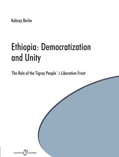 9783865821379: Ethopia: Democratization and Unity: The Role of the Tigray's People Liberation Front (Livre en allemand)