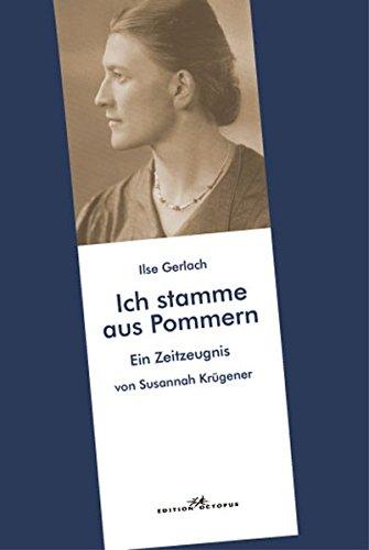 Ilse Gerlach: Ich stamme aus Pommern -: Susannah Krügener, Ilse