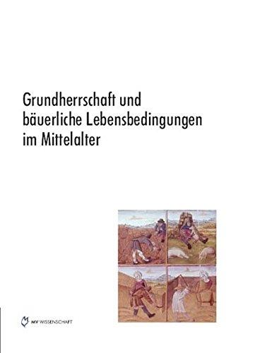 9783865826862: Grundherrschaft und bäuerliche Lebensbedingungen im Mittelalter