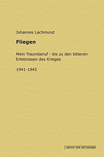 9783865828514: Fliegen: Mein Traumberuf - bis zu den bitteren Erlebnissen des Krieges. 1941- 1945