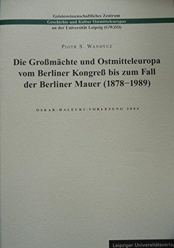 Die Großmächte und Ostmitteleuropa vom Berliner Kongreß: Wandycz, Piotr S.