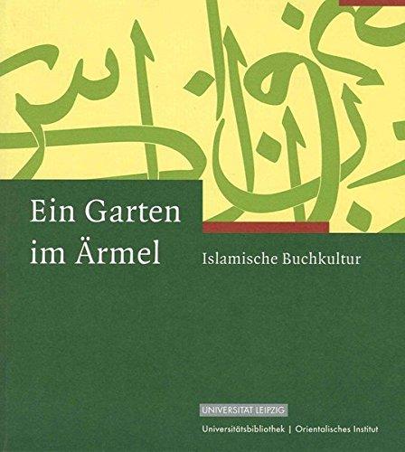 9783865832818: Ein Garten im Ärmel: Islamische Buchkultur