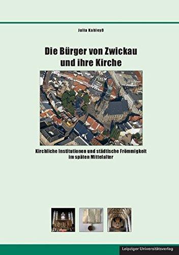 Die Bürger von Zwickau und ihre Kirche: Julia Kahleyß