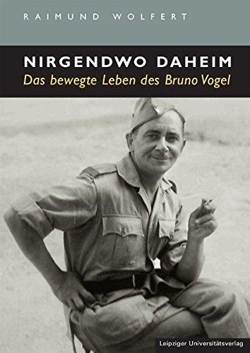 9783865836359: Nirgendwo daheim: Das bewegte Leben des Bruno Vogel