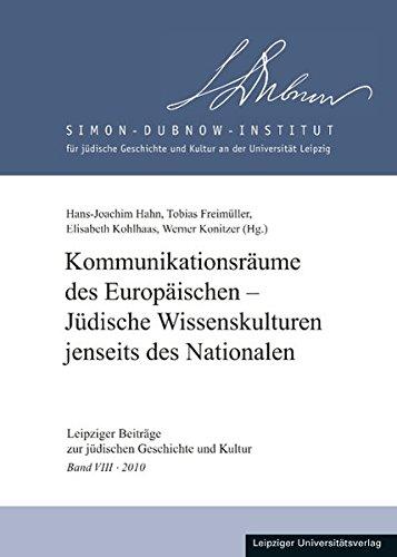 Kommunikationsräume des Europäischen - Jüdische Wissenskulturen jenseits des ...