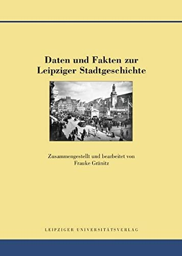 Daten und Fakten zur Leipziger Stadtgeschichte: Frauke Gr�nitz