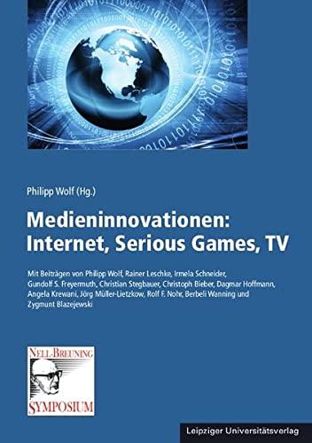 Medieninnovationen: Internet, Serious Games, TV. - Wolf, Philipp (Hrg.)