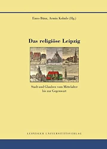 Das religiöse Leipzig: Enno Bünz