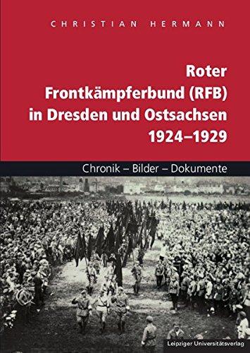 9783865838438: Roter Frontkämpferbund (RFB) in Dresden und Ostsachsen 1924-1929: Chronik - Bilder - Dokumente