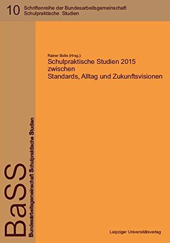 9783865839824: Schulpraktische Studien 2015 zwischen Standards, Alltag und Zukunftsvisionen