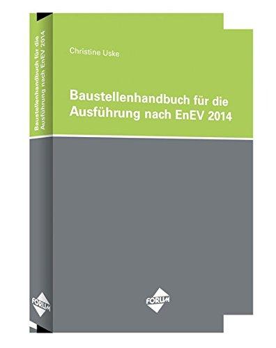 Das Baustellenhandbuch für die Ausführung nach EnEV 2014: H. Uske