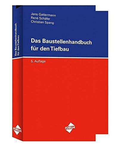 Das Baustellenhandbuch fur den Tiefbau: Jens Gattermann, Rene Schafer, Christian Spang