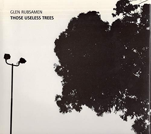 9783865881687: Glen Rubsamen: Those Useless Trees