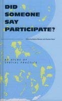 9783865882684: Did Someone Say Participate?: An Atlas of Spatial Practice