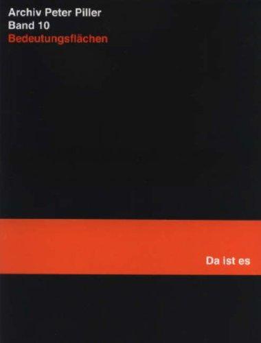 9783865882806: Archiv Peter Piller Band 10: Bedeutungsflachen (Da Ist Es)
