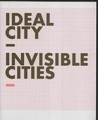 9783865882820: Ideal City Invisible Cities: Ausstellung der European Art Projects in Zamocs, Polen (18. Juni - 22. Aug. 2006) und Potsdam, Deutschland (9. Sept. - ... Monika Sosnowska u.v.a. (Livre en allemand)