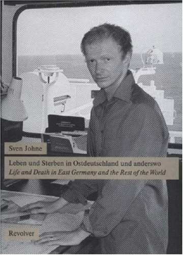Sven Johne: Life and Death in East Germany and the Rest of the World: Gruhn, Elke