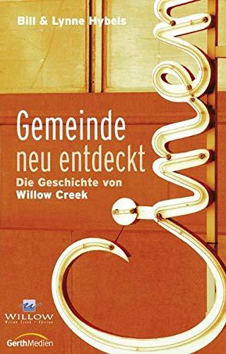 9783865910479: Gemeinde neu entdeckt: Die Geschichte von Willow Creek