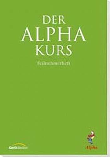 9783865912121: Der Alpha-Kurs: Das Trainingsheft f�r Teilnehmer (Livre en allemand)