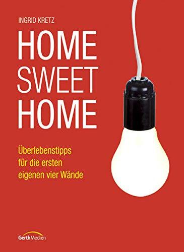 9783865913036: Home Sweet Home: Überlebenstipps für die ersten eigenen vier Wände