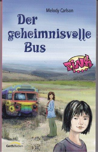 9783865913104: Der geheimnisvolle Bus: Teil 2 der PINK-Serie