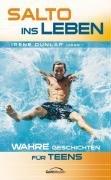 9783865913524: Salto ins Leben: Wahre Geschichten für Teens