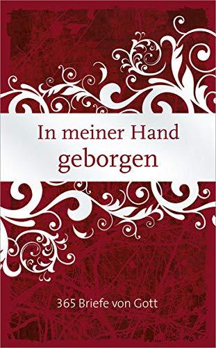 9783865917256: In meiner Hand geborgen: 365 Briefe von Gott