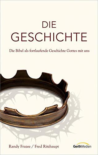 9783865917263: Die Geschichte: Die Bibel als fortlaufende Geschichte Gottes mit uns.