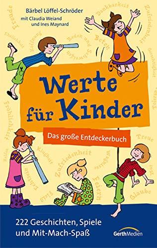 9783865917720: Werte für Kinder: Das große Entdeckerbuch. 222 Geschichten, Spiele und Mit-Mach-Spaß.