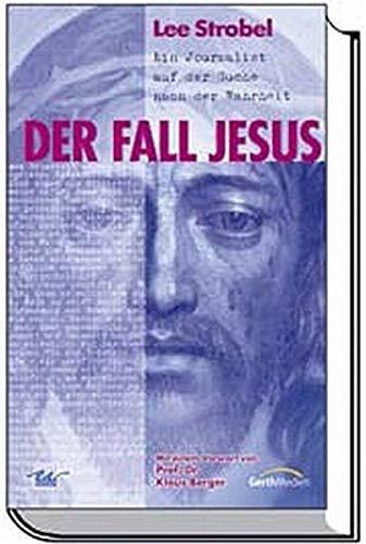 9783865918000: Der Fall Jesus: Ein Journalist auf der Suche nach der Wahrheit