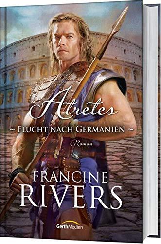 9783865918925: Atretes - Flucht nach Germanien: Roman