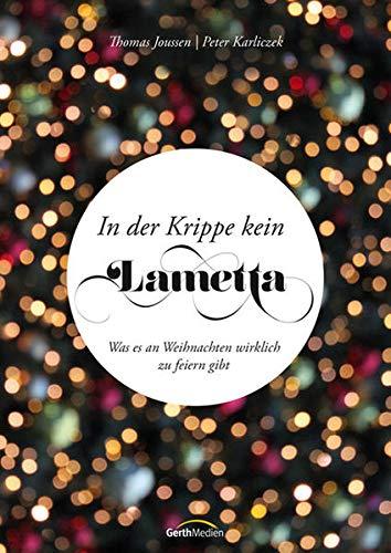 9783865919106: In der Krippe kein Lametta: Was es an Weihnachten wirklich zu feiern gibt