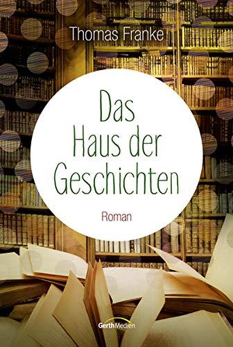 9783865919625: Das Haus der Geschichten: Roman