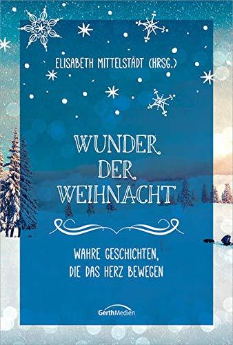 9783865919922: Wunder der Weihnacht: Wahre Geschichten, die das Herz berühren
