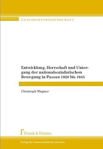 9783865961174: Entwicklung, Herrschaft und Untergang der nationalsozialistischen Bewegung in Passau 1920 bis 1945