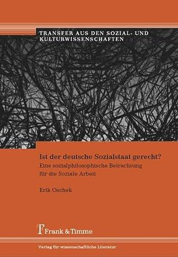9783865961402: Ist der deutsche Sozialstaat gerecht?: Eine sozialphilosophische Betrachtung f�r die Soziale Arbeit