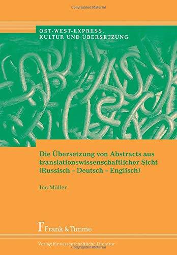 9783865961518: Die Übersetzung von Abstracts aus translationswissenschaftl. Sicht (Russisch - Deutsch - Englisch)