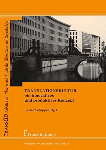 Translationskultur - ein innovatives und produktives Konzept: Frank & Timme