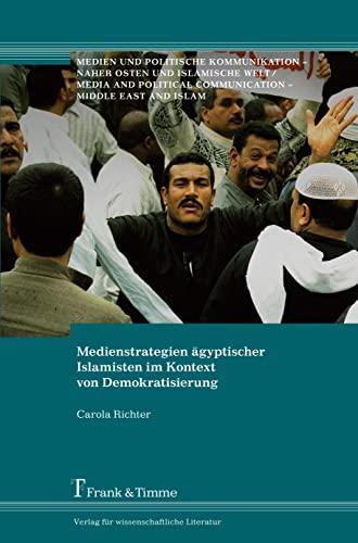 9783865963611: Medienstrategien �gyptischer Islamisten im Kontext von Demokratisierung