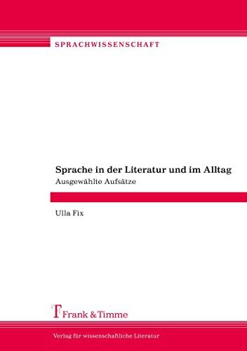 Sprache in der Literatur und im Alltag: Ulla Fix