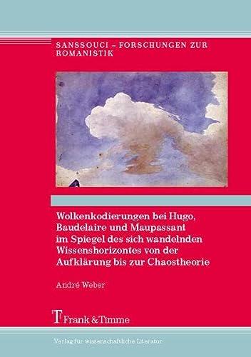 Wolkenkodierungen bei Hugo, Baudelaire u. Maupassant im Spiegel d. sich wandelnden ...