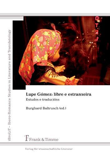 Lupe Gómez: libre e estranxeira: Burghard Baltrusch