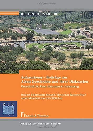 9783865964717: Salutationes - Beiträge zur Alten Geschichte und ihrer Diskussion: Festschrift Für Peter Herz Zum 65. Geburtstag