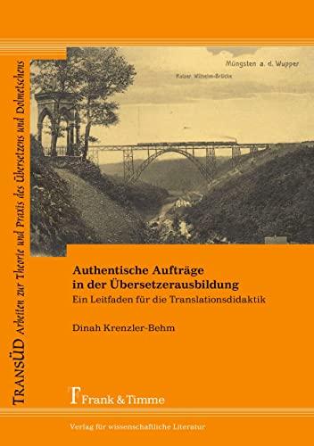 Authentische Aufträge in der Übersetzerausbildung: Dinah Krenzler-Behm