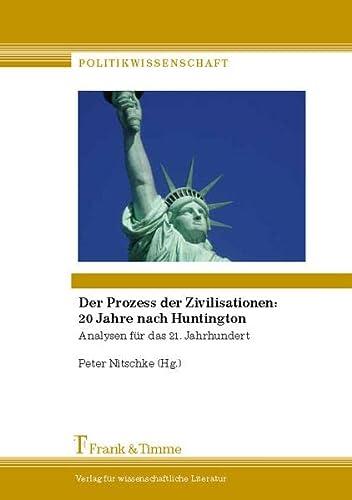9783865965127: Der Prozess der Zivilisationen: 20 Jahre nach Huntington: Analysen für das 21. Jahrhundert