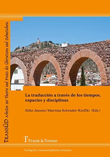 La traducción a través de los tiempos, espacios y disciplinas: Silke Jansen