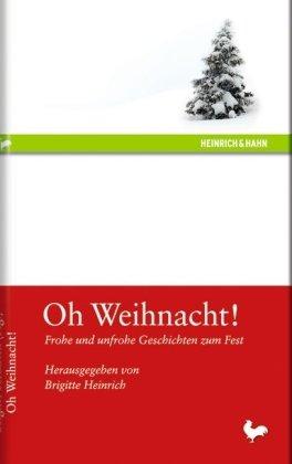 9783865970053: Oh Weihnacht!: Frohe und unfrohe Geschichten zum Fest;