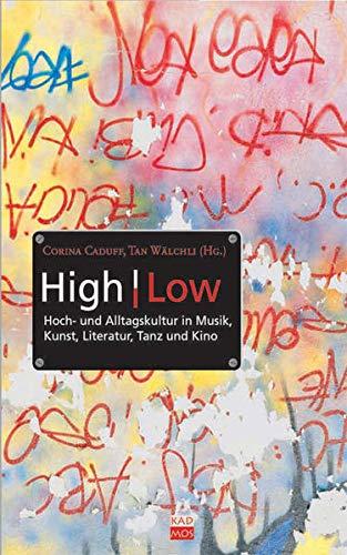 9783865990426: High / Low: Hoch- und Alltagskultur in Musik, Kunst, Literatur, Tanz und Kino