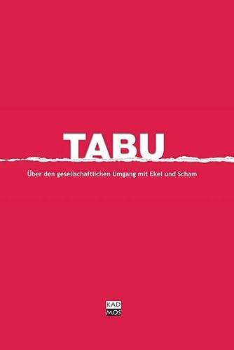 TABU: Über den gesellschaftlichen Umgang mit Ekel: Stadt Braunschweig (Hg.)